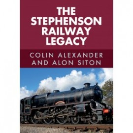 The Stephenson Railway Legacy