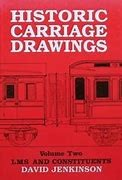 Historic Carriage Drawings. Volume Two: LMS and Constituents