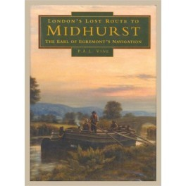 Londons Lost Route to Midhurst: The Earl of Egremont's Navigation