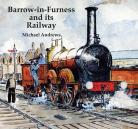 Barrow-in-Furness & its Railway