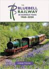 Bluebell Railway: Sixty Years of Progress 1960-2020