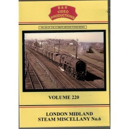 B&R 220 London Midland Steam Miscellany No 6