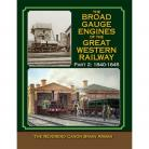 Broad Gauge Engines of the Great Western Railway: Part 2 : 1840-1845
