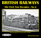 PRE ORDER British Railways The First Two Decades No 2