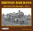 PRE ORDER British Railways The First Two Decades No 3