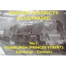 Railway Districts Illustrated No.1 Edinburgh Princes Street, Edinburgh Carstairs