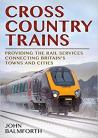 Crosscountry Trains: Providing the Rail Services Connecting Britain's Towns and Cities