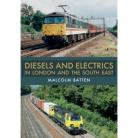 DIESELS AND ELECTRICS IN LONDON AND THE SOUTH EAST