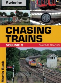 Chasing Trains Volume 3 Making Tracks