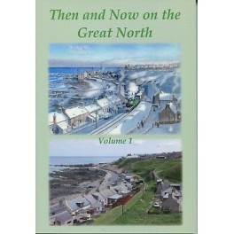 Then and Now on the Great North: Volume 1
