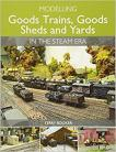 Modelling Goods Trains, Goods Sheds and Yards in the Steam