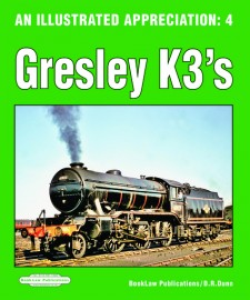 An Illustrated Appreciation  4 : Gresley K3's