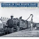 Steam in the North East - Northumberland, Durham & Yorkshire