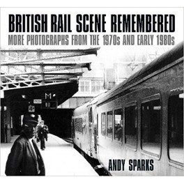British Rail Scene Remembered More Photographs from the 1970s and early 1980s