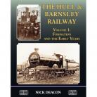The Hull & Barnsley Railway Vol 1 Formation and the Early Years