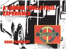 A LONDON TROLLEYBUS EXPERIENCE