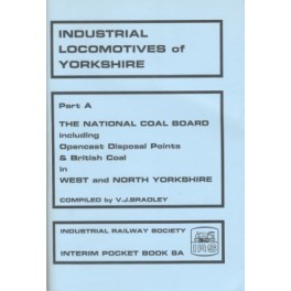 Industrial Railways & Locomotives West and North Yorkshire Part A
