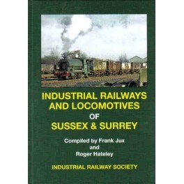 Industrial Railways & Locomotives of Surrey & Sussex