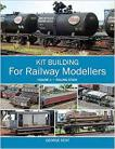 Kit Building for Railway Modellers: Volume 1 Rolling Stock