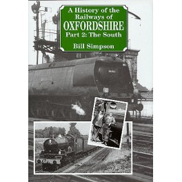 A History of the Railways of Oxfordshire Part 2: The South