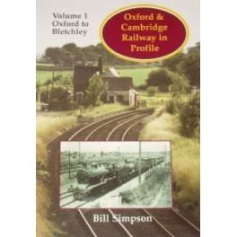 Oxford & Cambridge Railway in Profile - Volume 1: Oxford to Bletchley
