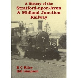 The History of the Stratford-upon-Avon and Midland Junction Railway