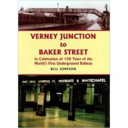 Verney Junction to Baker Street: In Celebration of 150 Years of the Worlds First Underground Railway