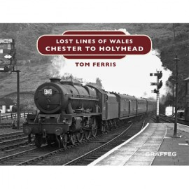 Lost Lines of Wales Series – Chester to Holyhead