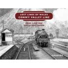 Lost Lines of Wales Series – Conwy Valley Line