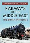 Railways of the Middle East: The British Influence
