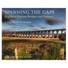Spanning the Gaps: Highland Railway Bridges and Viaducts