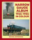 Narrow Gauge Album 1965-1985 In Colour