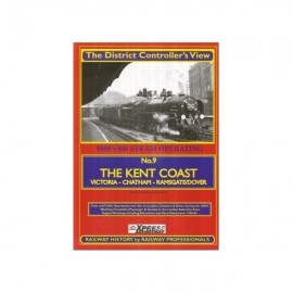 The District Controller's View No.9: The Kent Coast: London, Chatham, Dover and Ramsgate