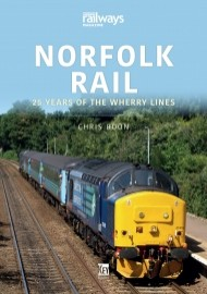 Norfolk Rail: 25 Years of the Wherry Lines