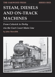Steam, Diesels and On-Track Machines – From Colwick to Derby via the East Coast Main Line