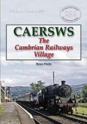 Caersws – The Cambrian Railway Village