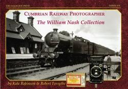 Cumbrian Railway Photographer – The William Nash Collection