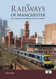 Railways of Manchester: The Evolution & Development of the City's Railways