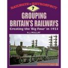 No 7 Grouping Britain's Railways Creating The 'Big Four' in 1923