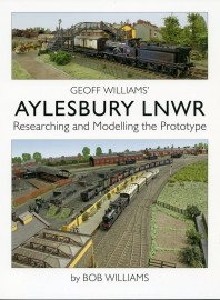 Aylesbury LNWR Researching and Modelling the Prototype