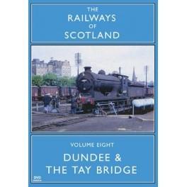 Dundee & The Tay Bridge Vol 08 Railways Of Scotland