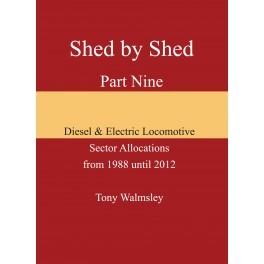 Shed by Shed Vol 9 Diesel & Electric Loco