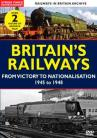 Britain's Railways - From Victory to Nationalisation 1945 to 1948