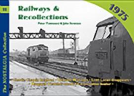 Vol 11: Railways & Recollections 1975