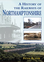 A History of the Railways of Northamptonshire