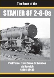 PRE ORDER STANIER 8F 2-8-0s Part 3 The Book of the