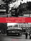Liverpool Tramways: Volume 1 – 1869 to 1932