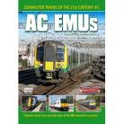 Commuter Trains of the 21st Century Vol 2 AC EMUs