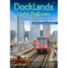 Docklands Light Railway: Riding High in London - Part 1