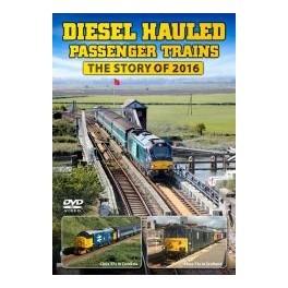 Diesel Hauled Passenger Trains - The Story of 2016